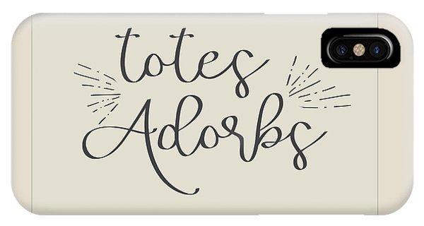Totes Adorbs IPhone Case