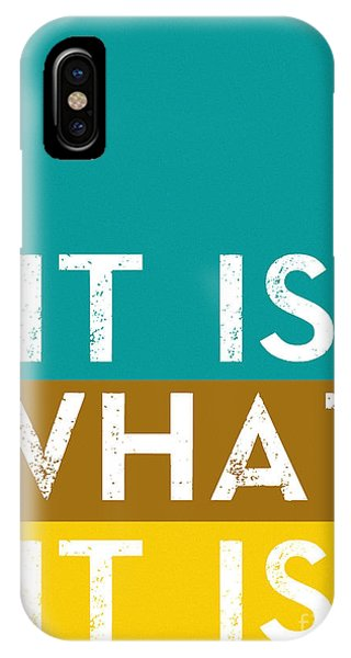 Quote iPhone Case - Typography Quote Poster - It Is What It Is by Celestial Images