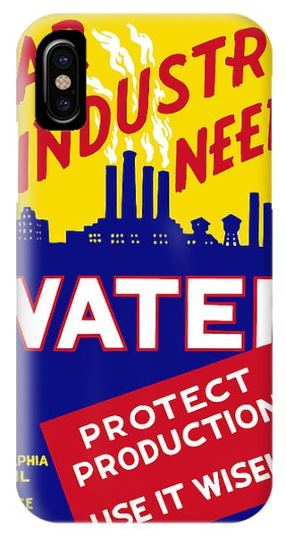 Conservation iPhone Case - War Industry Needs Water - Wpa by War Is Hell Store
