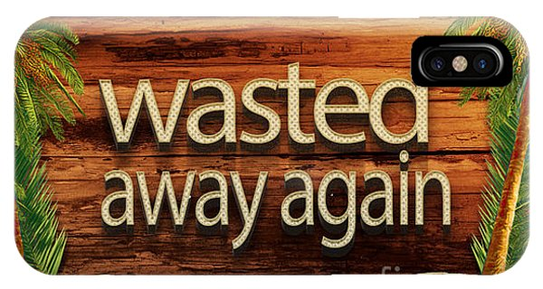 Bar iPhone Case - Wasted Away Again Jimmy Buffett by Edward Fielding