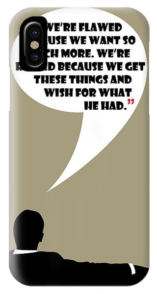 We're Flawed - Mad Men Poster Don Draper Quote IPhone Case
