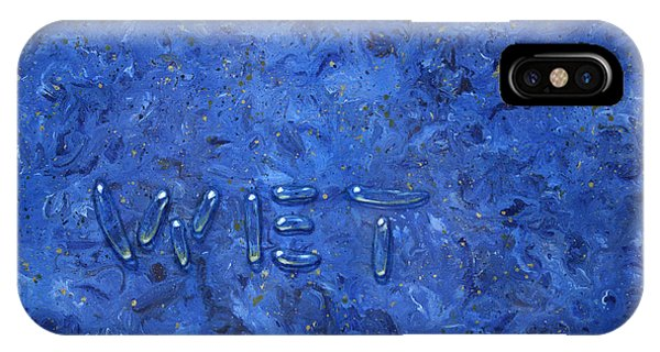 Wet iPhone Case - WET by James W Johnson