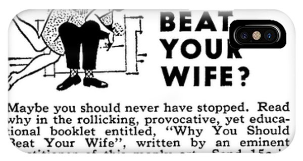 iPhone Case - Why You Should Beat Your Wife by Reinvintaged