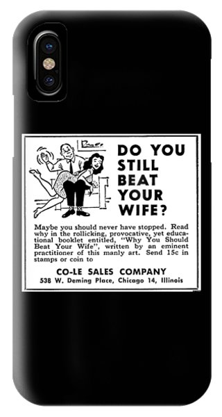 Why You Should Beat Your Wife IPhone Case