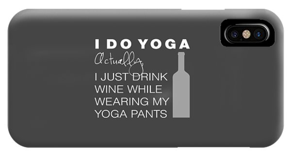 Wine In Yoga Pants IPhone Case