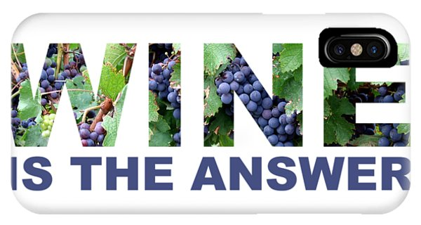 Wine Is The Answer IPhone Case