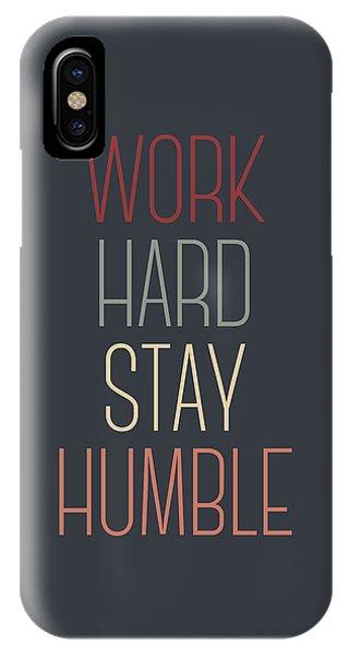 Work iPhone Case - Work Hard Stay Humble Quote by Zapista Zapista