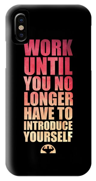 Workout iPhone Case - Work Until You No Longer Have To Introduce Yourself Gym Inspirational Quotes Poster by Lab No 4