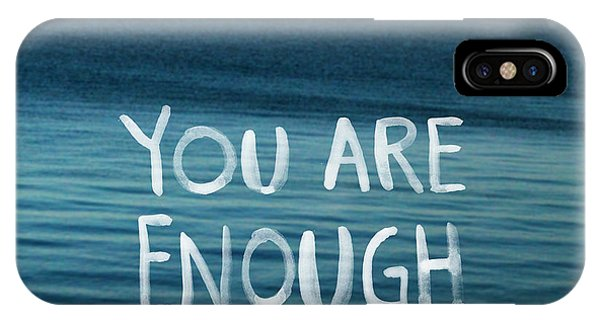 Inspirational iPhone Case - You Are Enough by Linda Woods