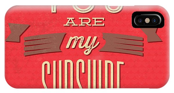 Witty iPhone Case - You Are My Sunshine by Naxart Studio