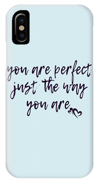 You Are Perfect Just The Way You Are IPhone Case