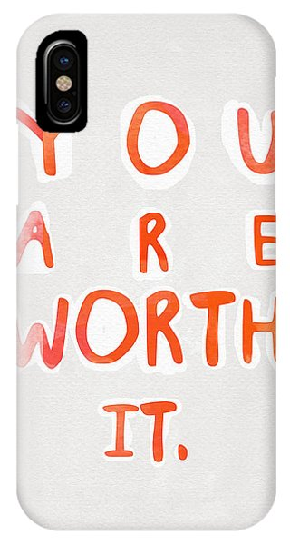 Inspirational iPhone Case - You Are Worth It by Linda Woods