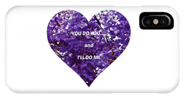 You Do You And I'll Do Me IPhone Case