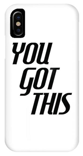 You Got This - Minimalist Motivational Print IPhone Case