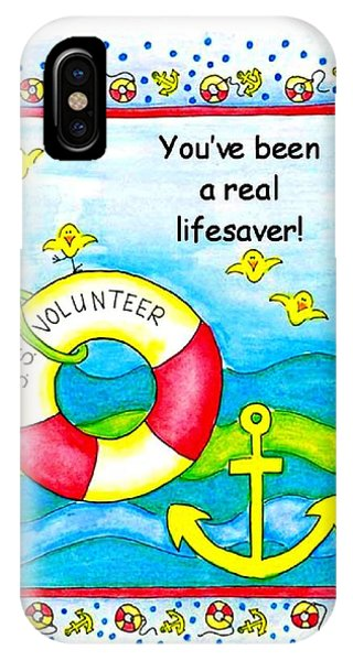 You Have Been A Real Lifesaver IPhone Case