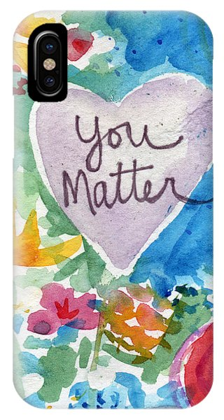 You Matter Heart And Flowers- Art By Linda Woods IPhone Case