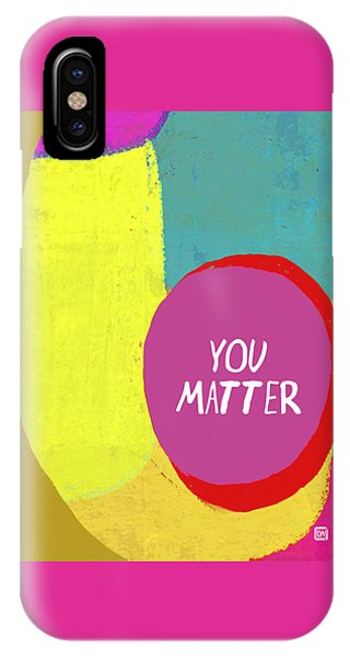 You Matter IPhone Case