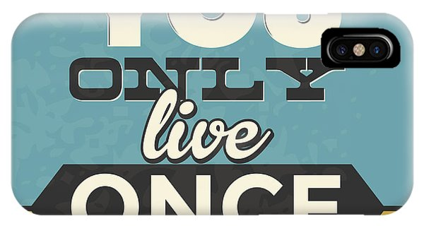 Achievement iPhone Case - You Only Live Once by Naxart Studio