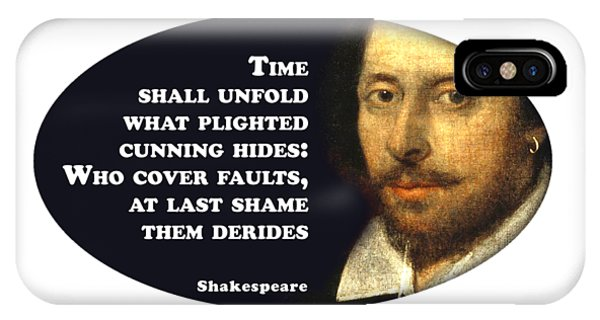 Cunning iPhone X Case - Time Shall Unfold #shakespeare #shakespearequote by TintoDesigns