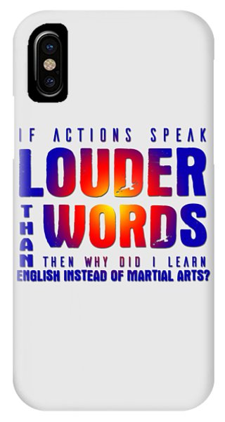Actions Speak Louder  IPhone Case