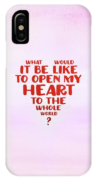 Open My Heart To The Whole World IPhone Case