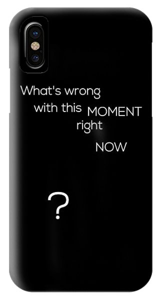 Wrong With This Moment Right Now - Black IPhone Case