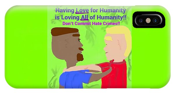 The Art Of Gandy iPhone Case - Having Love For Humanity Is Loving All Of Humanity by Joan Ellen Gandy of The Art Of Gandy