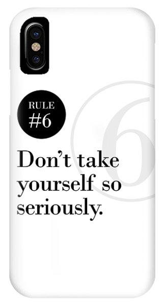 Rule #6 - Don't Take Yourself So Seriously - Black On White IPhone Case