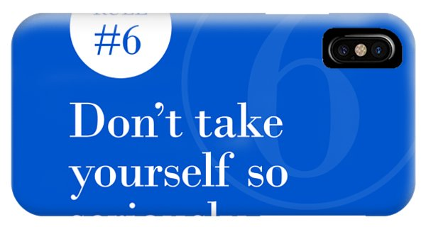 Rule #6 - Don't Take Yourself So Seriously - White On Blue IPhone Case