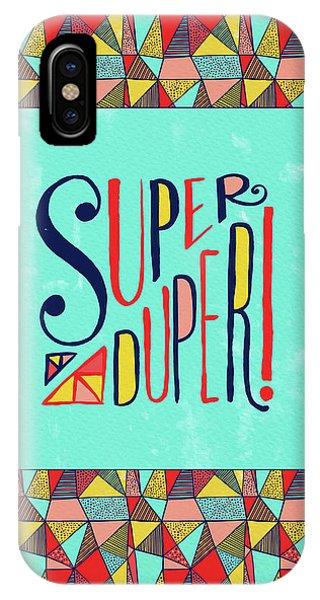 Super Duper IPhone Case