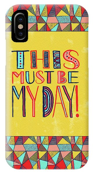 This Must Be My Day IPhone Case