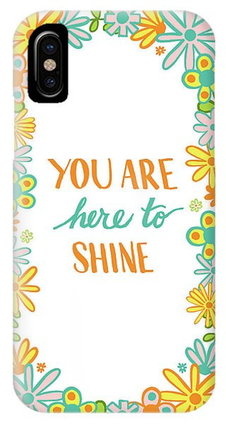 You Are Here To Shine IPhone Case