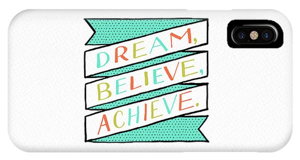 Dream Believe Achieve IPhone Case