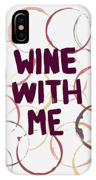 Wine With Me IPhone Case
