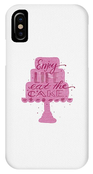 Enjoy Life Eat The Cake IPhone Case