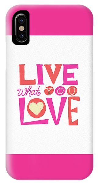 Live What You Love In Colorful IPhone Case