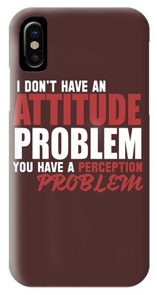 Attitude Problem IPhone Case