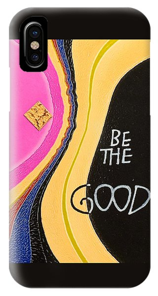 Be The Good IPhone Case