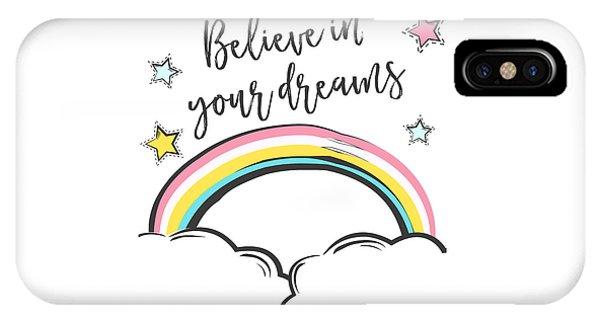 Believe In Your Dreams - Baby Room Nursery Art Poster Print IPhone Case