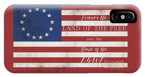 Betsy Ross Flag Land Of Free Home Of Brave IPhone Case