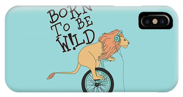 Born To Be Wild - Baby Room Nursery Art Poster Print IPhone Case
