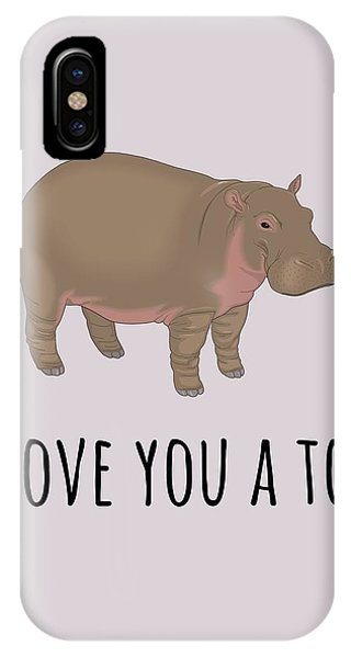 Humor iPhone Case - Cute Love Card - Cute Hippopotamus Card - Valentine's Day Card - I Love You A Ton by Joey Lott