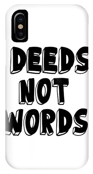 Deeds Not Words Conscious Motivational Quote Prints IPhone Case