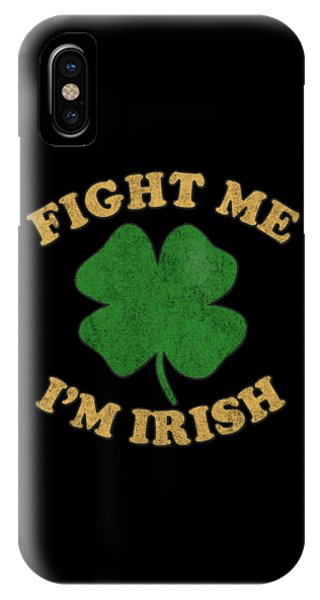 St. Patricks Day iPhone Case - Fight Me Im Irish Vintage by Flippin Sweet Gear