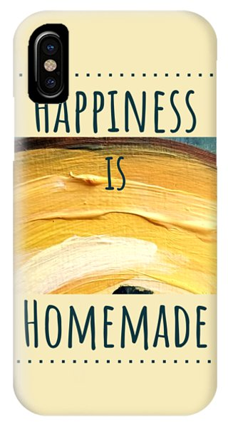 Happiness Is Homemade #3 IPhone Case