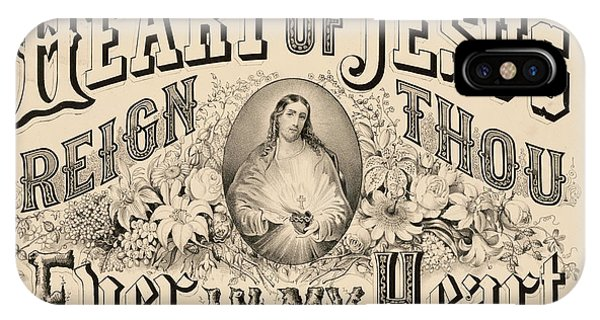 My Son iPhone Case - Heart Of Jesus Reign Thou Ever In My Heart, 1876 by Currier And Ives