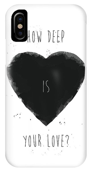 Typography iPhone Case - How Deep Is Your Love? by Balazs Solti