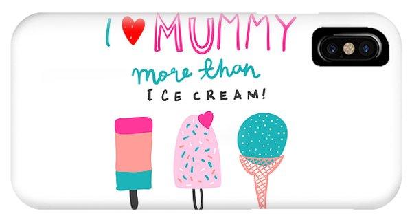 I Love Mummy More Than Ice Cream - Baby Room Nursery Art Poster Print IPhone Case
