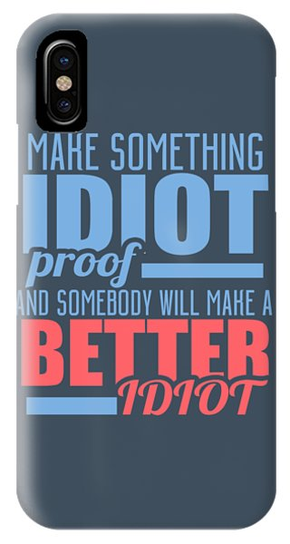 Idiot Proof IPhone Case