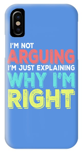 I'm Right IPhone Case